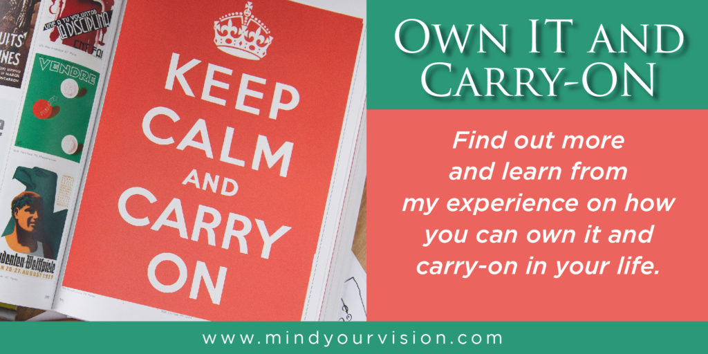 Own it and carry on,  Have an own-it attitude defined by mooreofrachel. Keep calm and carry on.